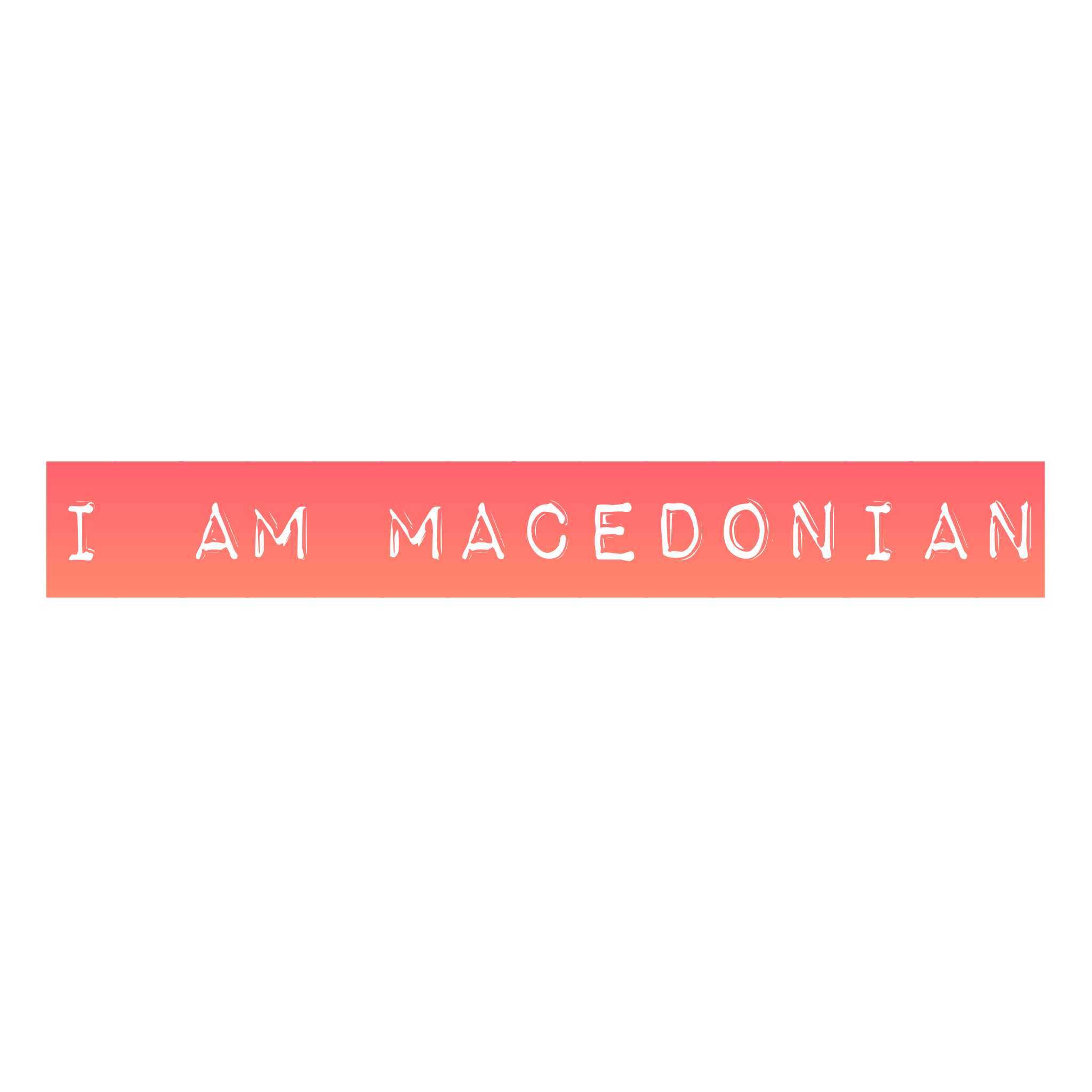I am Macedonian